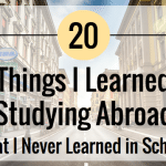 20 Things I Learned Studying Abroad That I Never Learned In School