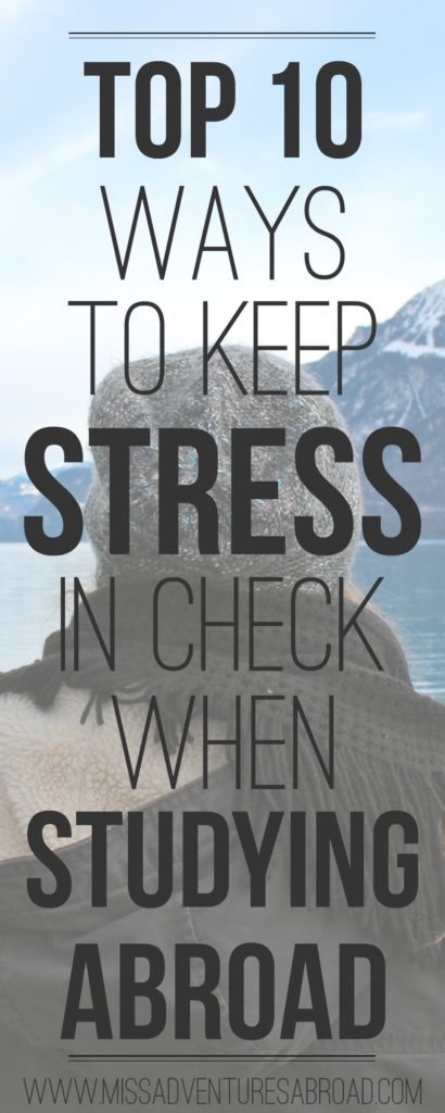Top 10 Ways To Keep Stress In Check When Studying Abroad